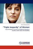 Triple Jeopardy of Women