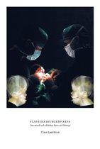 Plastikkirurgens resa. Om musik och skönhet, barn och kirurgi