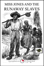 Miss Jones and the Runaway Slaves: A 15-Minute Fantasy, Educational Version