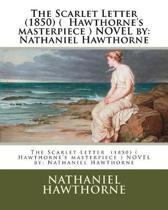 The Scarlet Letter (1850) ( Hawthorne's Masterpiece ) Novel by