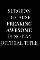 Surgeon Because Freaking Awesome Is Not an Official Title