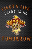 fiesta like there is no tomorrow