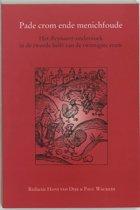 Middeleeuwse studies en bronnen LXVII - Pade crom ende menichfoude