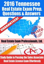 2016 Tennessee Real Estate Exam Prep Questions and Answers: Study Guide to Passing the Salesperson Real Estate License Exam Effortlessly