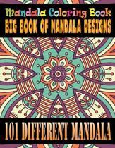 Mandala Coloring Book Big Book of Mandala Designs 101 Different Mandala: An Adult Coloring Book with Mandala flower Fun, Easy, and Relaxing Coloring P