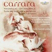 Carrara: Magnificat, Ondanomala, Su