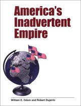 America?s Inadvertent Empire