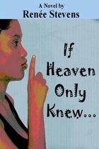 If Heaven Only Knew . . .