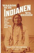 Waarom ik de Indianen wil redden