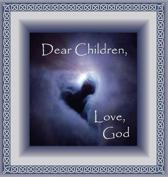 Dear Children, Love God