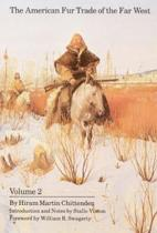 The American Fur Trade of the Far West, Volume 2