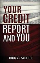 Your Credit Report and You