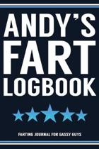 Andy's Fart Logbook Farting Journal For Gassy Guys: Andy Name Gift Funny Fart Joke Farting Noise Gag Gift Logbook Notebook Journal Guy Gift 6x9