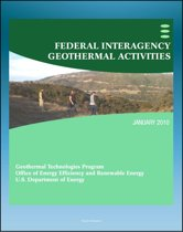 Geothermal Power: Federal Interagency Geothermal Activities, Challenges to Geothermal Energy Development, Federal Role, Future Direction, Enhanced Geothermal Systems (EGS)