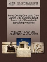 Piney Coking Coal Land Co V. James U.S. Supreme Court Transcript of Record with Supporting Pleadings