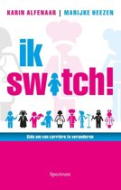 Ik switch!