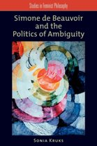 Simone de Beauvoir and the Politics of Ambiguity