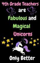 4th Grade Teachers Are Fabulous & Magical Unicorn Only Better