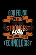 God found some of the strongest and made them technologist: Notebook - Journal - Diary - 110 Lined pages - 6 x 9 in - 15.24 x 22.86 cm - Doodle Book -