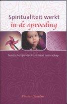 Spiritualiteit werkt in de opvoeding