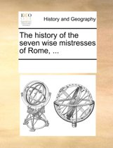 The History of the Seven Wise Mistresses of Rome, ...