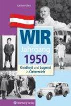 Kindheit und Jugend in Österreich: Wir vom Jahrgang 1950