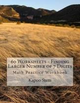 60 Worksheets - Finding Larger Number of 7 Digits