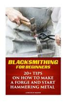 Blacksmithing for Beginners
