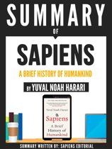 Summary Of ''Sapiens: A Brief History Of Humankind - By Yuval Noah Harari''