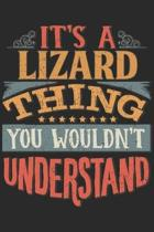 It's A Lizard Thing You Wouldn't Understand: Gift For Lizard Lover 6x9 Planner Journal
