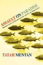 Assault on Paradise. Perspectives on Globalization and Class Struggles