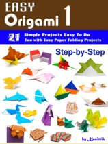 Easy Origami 1: 21 Easy-Projects Step-by-Step to Do.