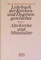 Lehrbuch der Kirchen- und Dogmengeschichte I
