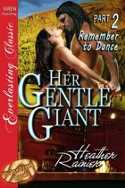 Her Gentle Giant Part 2: Remember to Dance