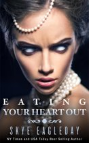 Eating Your Heart Out (Dark Fantasy)