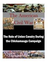 The Role of Union Cavalry During the Chickamauga Campaign