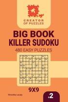 Creator of Puzzles - Big Book Killer Sudoku 480 Easy Puzzles (Volume 2)