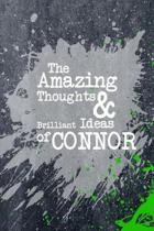 The Amazing Thoughts and Brilliant Ideas of Connor