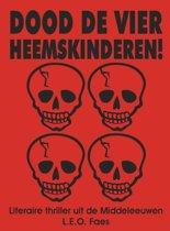 Dood de vier Heemskinderen!