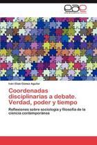Coordenadas Disciplinarias a Debate. Verdad, Poder y Tiempo