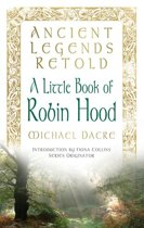 Ancient Legends Retold: Tales of Robin Hood, The Five Early Ballads