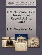 U.S. Supreme Court Transcript of Record U. S. V. Laub