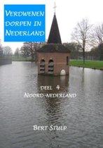 Verdwenen dorpen in Nederland Deel 4 Noord-Nederland Waddeneilanden, Groningen, Friesland