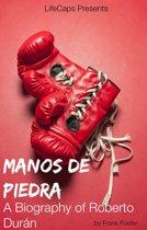 Manos de Piedra: A Biography of Roberto Durán