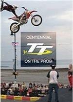 Centennial TT On The Prom
