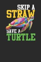 Skip A Straw Save A Turtle