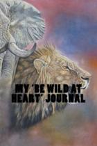 My 'be Wild at Heart' Journal
