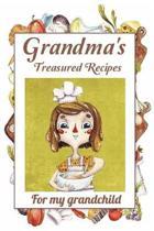 Grandma's Treasured Recipes for My Grandchild