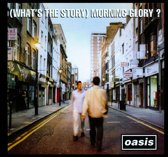 (Whats The Story) Morning Glory (Remastered)