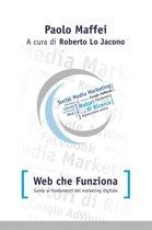 Web che funziona. Guida ai fondamenti del marketing digitale.